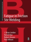 Fatigue in Friction Stir Welding - eBook