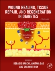 Wound Healing, Tissue Repair, and Regeneration in Diabetes - eBook