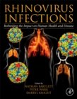 Rhinovirus Infections : Rethinking the Impact on Human Health and Disease - Book