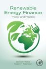 Renewable Energy Finance : Theory and Practice - Book