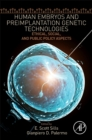 Human Embryos and Preimplantation Genetic Technologies : Ethical, Social, and Public Policy Aspects - Book