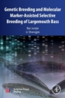 Genetic Breeding and Molecular Marker-Assisted Selective Breeding of Largemouth Bass - Book