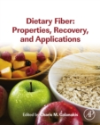 Dietary Fiber: Properties, Recovery, and Applications - eBook