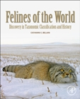 Felines of the World : Discoveries in Taxonomic Classification and History - Book