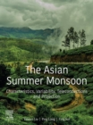 The Asian Summer Monsoon : Characteristics, Variability, Teleconnections and Projection - eBook