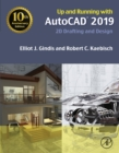 Up and Running with AutoCAD 2019 : 2D Drafting and Design - eBook