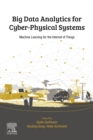 Big Data Analytics for Cyber-Physical Systems : Machine Learning for the Internet of Things - eBook
