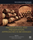 Preservatives and Preservation Approaches in Beverages : Volume 15: The Science of Beverages - Book