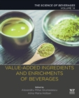 Value-Added Ingredients and Enrichments of Beverages : Volume 14: The Science of Beverages - Book