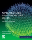 Nanostructured Immiscible Polymer Blends : Migration and Interface - Book