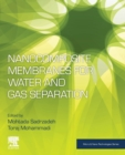 Nanocomposite Membranes for Water and Gas Separation - Book