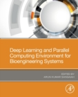 Deep Learning and Parallel Computing Environment for Bioengineering Systems - Book