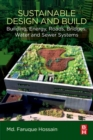 Sustainable Design and Build : Building, Energy, Roads, Bridges, Water and Sewer Systems - Book