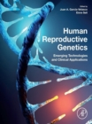 Human Reproductive Genetics : Emerging Technologies and Clinical Applications - eBook