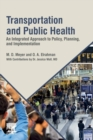 Transportation and Public Health : An Integrated Approach to Policy, Planning, and Implementation - Book