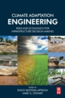 Climate Adaptation Engineering : Risks and Economics for Infrastructure Decision-Making - Book