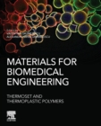 Materials for Biomedical Engineering: Thermoset and Thermoplastic Polymers - Book