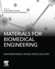 Materials for Biomedical Engineering: Nanomaterials-based Drug Delivery - Book