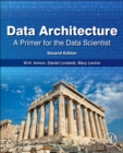 Data Architecture: A Primer for the Data Scientist : A Primer for the Data Scientist - Book
