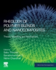 Rheology of Polymer Blends and Nanocomposites : Theory, Modelling and Applications - Book