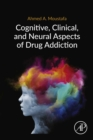 Cognitive, Clinical, and Neural Aspects of Drug Addiction - eBook