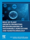 Role of Plant Growth Promoting Microorganisms in Sustainable Agriculture and Nanotechnology - eBook