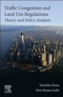 Traffic Congestion and Land Use Regulations : Theory and Policy Analysis - Book