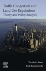 Traffic Congestion and Land Use Regulations : Theory and Policy Analysis - eBook