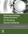Electrophysiology Measurements for Studying Neural Interfaces - eBook