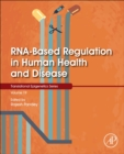 RNA-Based Regulation in Human Health and Disease : Volume 16 - Book