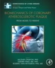 Biomechanics of Coronary Atherosclerotic Plaque : From Model to Patient Volume 4 - Book