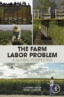 The Farm Labor Problem : A Global Perspective - eBook