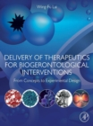 Delivery of Therapeutics for Biogerontological Interventions : From Concepts to Experimental Design - eBook