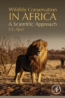 Wildlife Conservation in Africa : A Scientific Approach - eBook