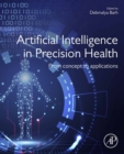 Artificial Intelligence in Precision Health : From Concept to Applications - eBook