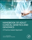 Handbook of Clinical Adult Genetics and Genomics : A Practice-Based Approach - Book