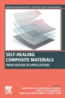 Self-Healing Composite Materials : From Design to Applications - Book