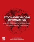 Stochastic Global Optimization Methods and Applications to Chemical, Biochemical, Pharmaceutical and Environmental Processes - Book