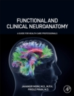 Functional and Clinical Neuroanatomy : A Guide for Health Care Professionals - Book