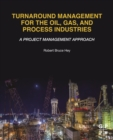 Turnaround Management for the Oil, Gas, and Process Industries : A Project Management Approach - eBook
