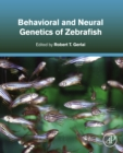 Behavioral and Neural Genetics of Zebrafish - eBook