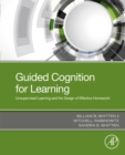 Guided Cognition for Learning : Unsupervised Learning and the Design of Effective Homework - eBook
