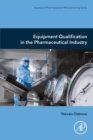 Equipment Qualification in the Pharmaceutical Industry - Book