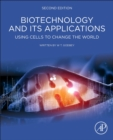 Biotechnology and its Applications : Using Cells to Change the World - Book