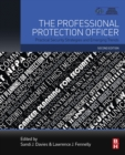 The Professional Protection Officer : Practical Security Strategies and Emerging Trends - eBook