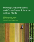 Priming-Mediated Stress and Cross-Stress Tolerance in Crop Plants - Book