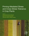 Priming-Mediated Stress and Cross-Stress Tolerance in Crop Plants - eBook