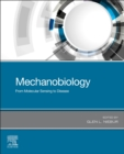Mechanobiology : From Molecular Sensing to Disease - Book