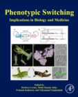 Phenotypic Switching : Implications in Biology and Medicine - Book