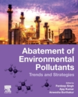 Abatement of Environmental Pollutants : Trends and Strategies - Book